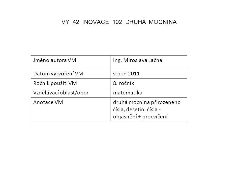 VY_42_INOVACE_102_DRUHÁ MOCNINA Jméno autora VMIng.