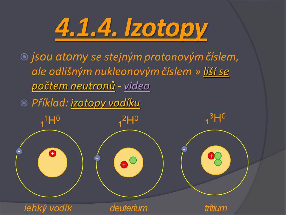 liší se počtem neutronůvideo  jsou atomy se stejným protonovým číslem, ale odlišným nukleonovým číslem » liší se počtem neutronů - videovideo izotopy