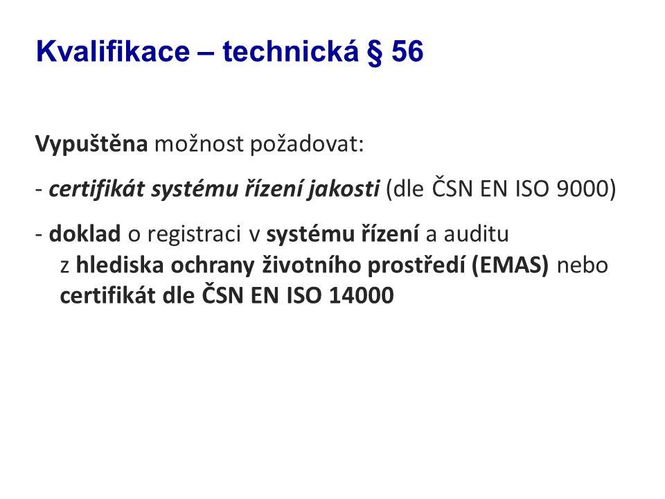 Vypuštěna možnost požadovat: - certifikát systému řízení jakosti (dle ČSN EN ISO 9000) - doklad o registraci v systému řízení a auditu z hlediska ochr