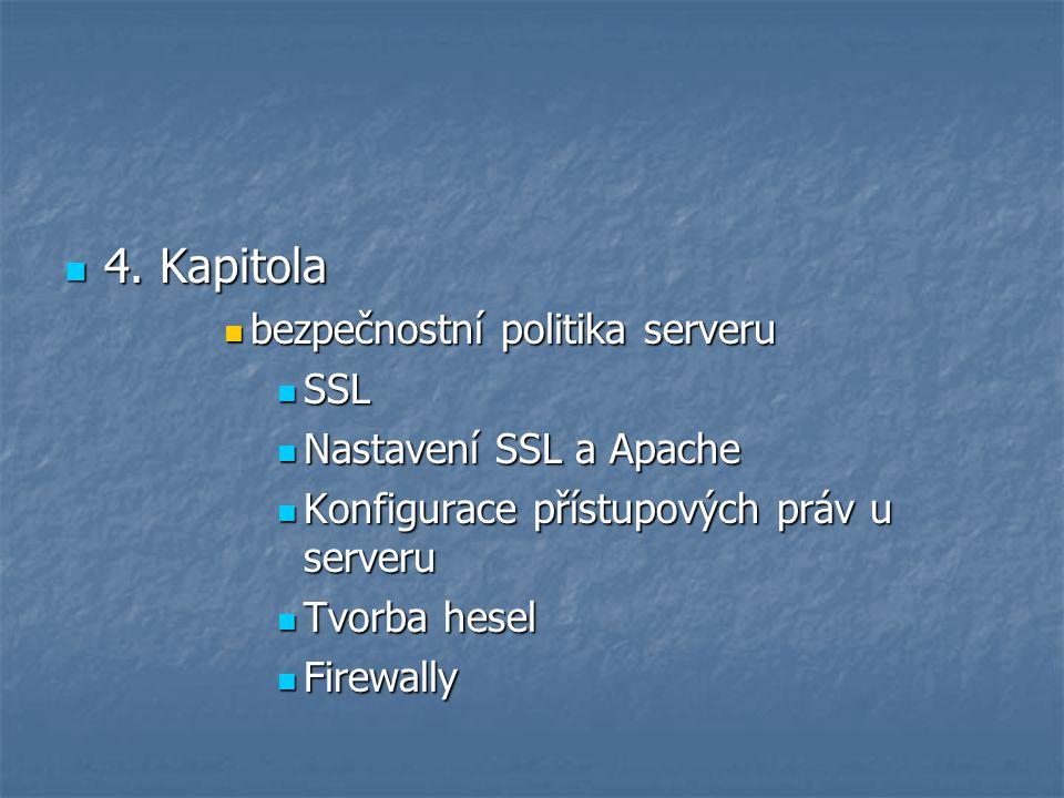 4. Kapitola 4. Kapitola bezpečnostní politika serveru bezpečnostní politika serveru SSL SSL Nastavení SSL a Apache Nastavení SSL a Apache Konfigurace