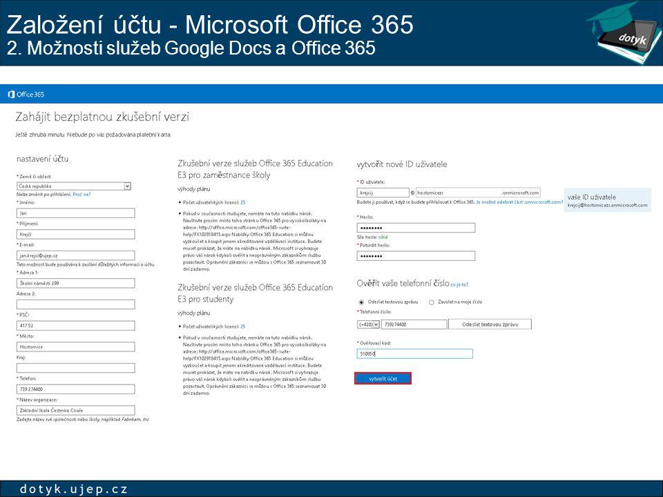 Založení účtu - Microsoft Office 365 2. Možnosti služeb Google Docs a Office 365