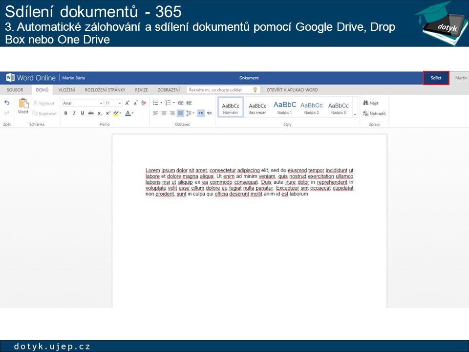 Sdílení dokumentů - 365 3. Automatické zálohování a sdílení dokumentů pomocí Google Drive, Drop Box nebo One Drive