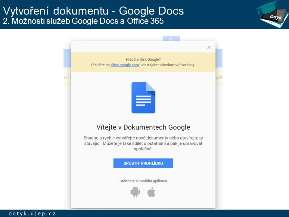Vytvoření dokumentu - Google Docs 2. Možnosti služeb Google Docs a Office 365