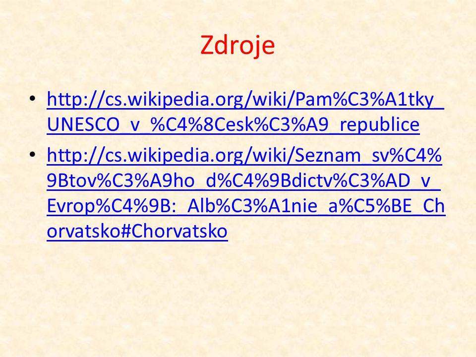 Zdroje http://cs.wikipedia.org/wiki/Pam%C3%A1tky_ UNESCO_v_%C4%8Cesk%C3%A9_republice http://cs.wikipedia.org/wiki/Pam%C3%A1tky_ UNESCO_v_%C4%8Cesk%C3%