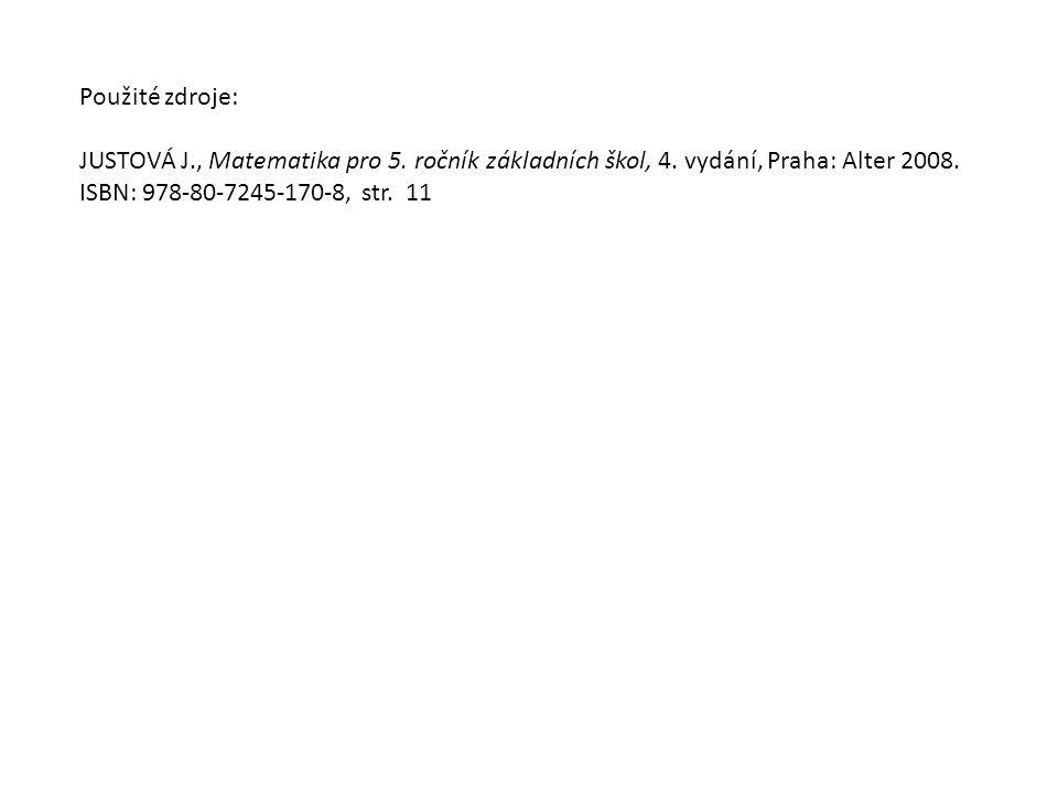 Použité zdroje: JUSTOVÁ J., Matematika pro 5. ročník základních škol, 4.