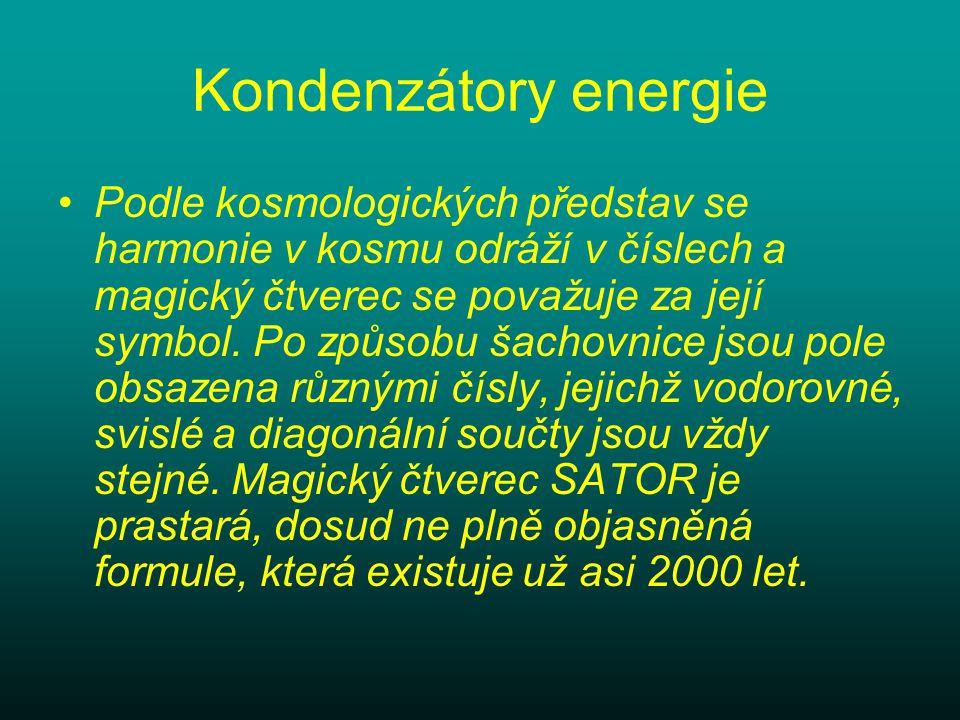 Kondenzátory energie Podle kosmologických představ se harmonie v kosmu odráží v číslech a magický čtverec se považuje za její symbol. Po způsobu šacho