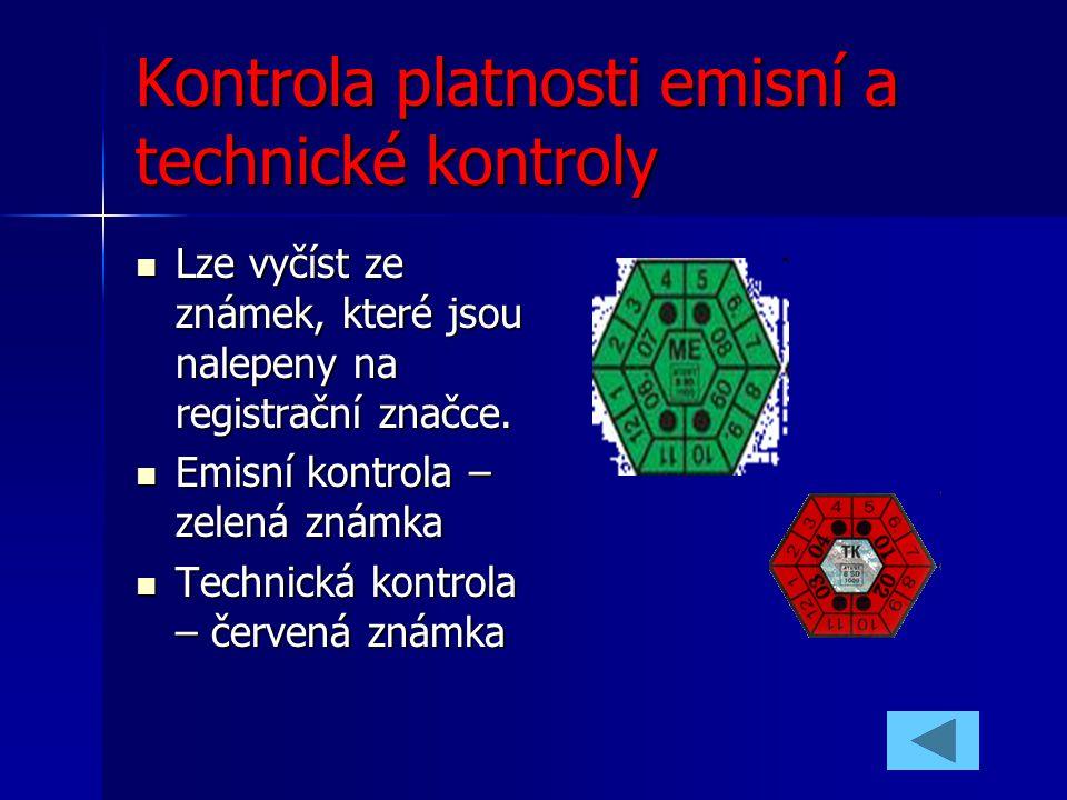 Kontrola platnosti emisní a technické kontroly Lze vyčíst ze známek, které jsou nalepeny na registrační značce. Lze vyčíst ze známek, které jsou nalep