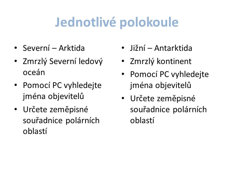 Polární kraje Nejstudenější oblasti Nejvíce ledovců Nejméně vhodné pro život Obrázek č.1
