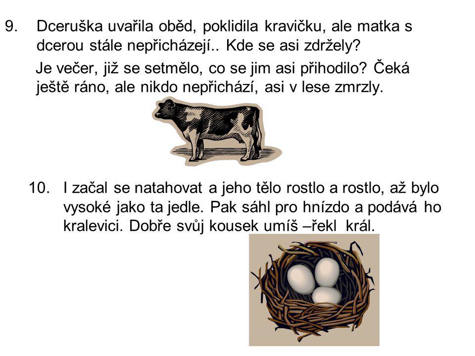 Budulínek O slepičce a kohoutkovi – M.Majerová Tři medvědi – L.N.