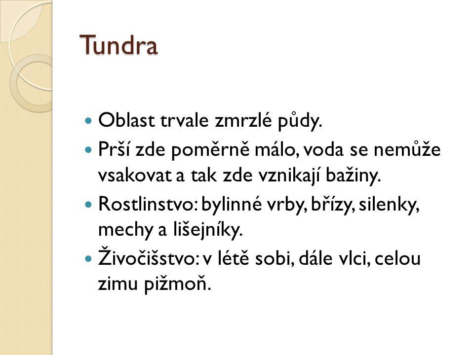 Tundra Obyvatelstvo: pastevci sobů a lovci, Laponci – sever Finska, Inuité (Eskymáci).