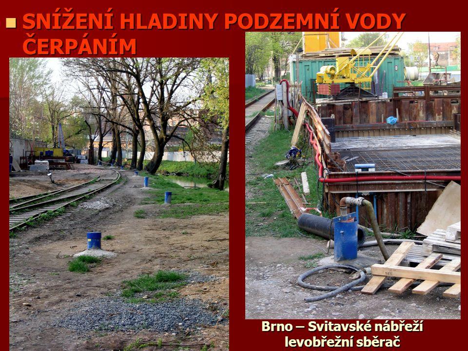 SNÍŽENÍ HLADINY PODZEMNÍ VODY ČERPÁNÍM SNÍŽENÍ HLADINY PODZEMNÍ VODY ČERPÁNÍM Brno – Svitavské nábřeží levobřežní sběrač