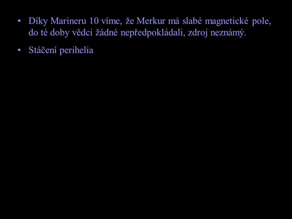 Díky Marineru 10 víme, že Merkur má slabé magnetické pole, do té doby vědci žádné nepředpokládali, zdroj neznámý. Stáčení perihelia