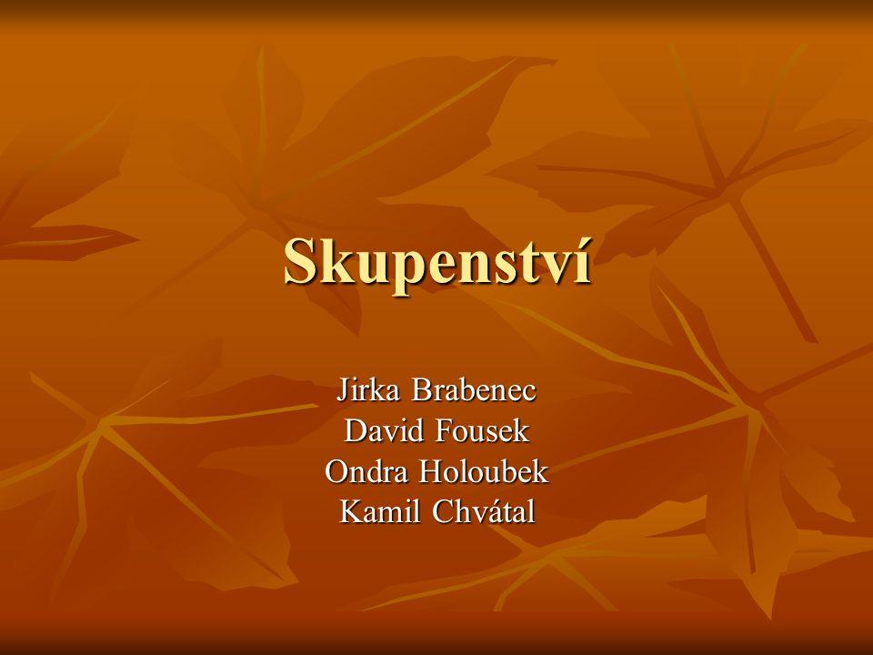 Skupenství Jirka Brabenec David Fousek Ondra Holoubek Kamil Chvátal