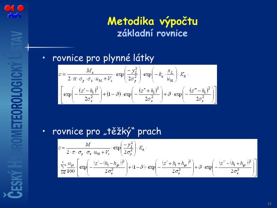 """16 Metodika výpočtu základní rovnice rovnice pro plynné látky rovnice pro """"těžký"""" prach"""
