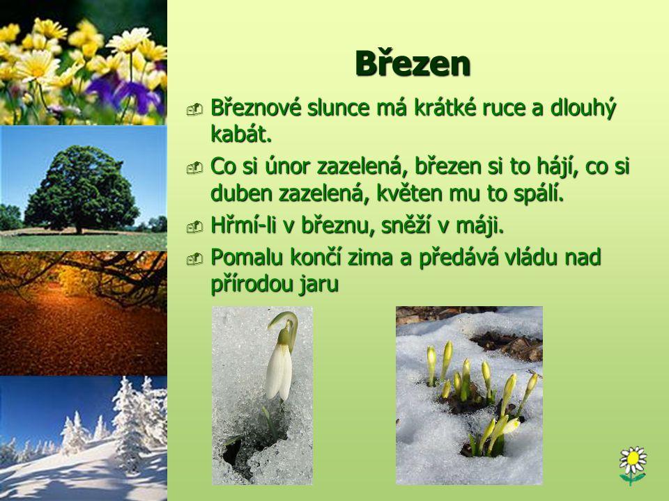 Říjen  Je-li říjen velmi zelený, bude zato leden hodně studený.