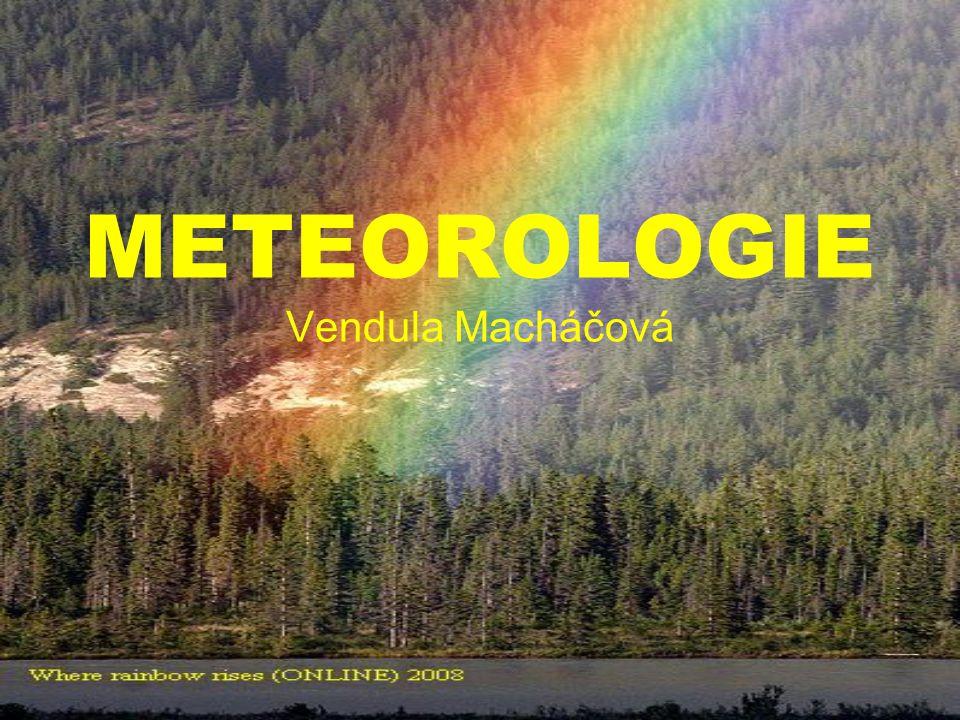 METEOROLOGIE VĚDA ZABÝVAJÍCÍ SE ATMOSFÉROU STUDUJE JEJÍ SLOŽENÍ, STAVBU, VLASTNOSTI, JEVY A DĚJE V NÍ PROBÍHAJÍCÍ, NAPŘÍKLAD POČASÍ METEOROLOGIE JE POVAŽOVÁNA ZA ČÁST FYZIKY KLIMATOLOGIE – OBOR METEOROLOGIE VĚDA O PODNEBÍCH NA ZEMI