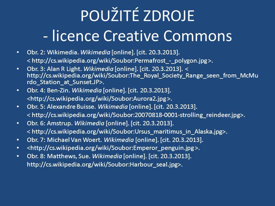 POUŽITÉ ZDROJE - licence Creative Commons Obr. 2: Wikimedia. Wikimedia [online]. [cit. 20.3.2013].. Obr. 3: Alan R Light. Wikimedia [online]. [cit. 20