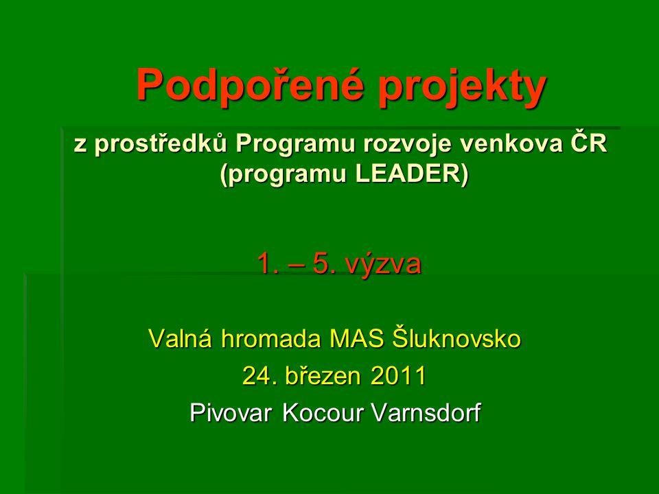Podpořené projekty z prostředků Programu rozvoje venkova ČR (programu LEADER) 1.