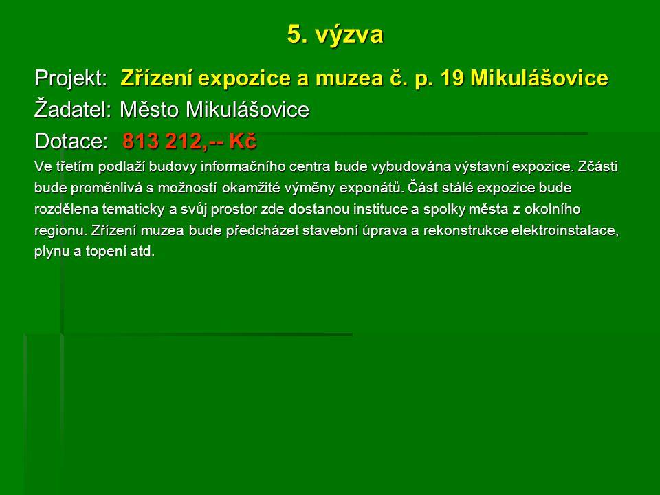 5. výzva Projekt: Zřízení expozice a muzea č. p.