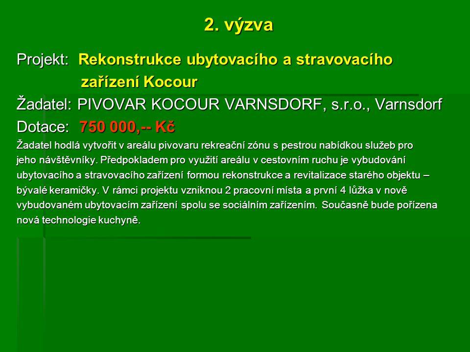 2. výzva Projekt: Rekonstrukce ubytovacího a stravovacího zařízení Kocour zařízení Kocour Žadatel: PIVOVAR KOCOUR VARNSDORF, s.r.o., Varnsdorf Dotace: