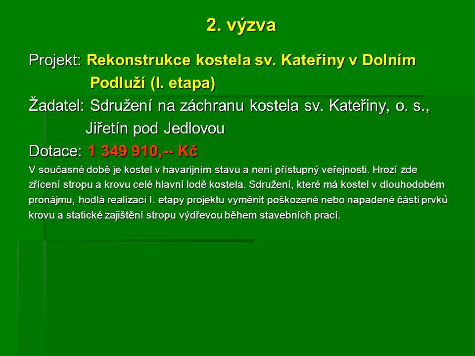 2.výzva Projekt: Rekonstrukce kostela sv. Kateřiny v Dolním Podluží (I.