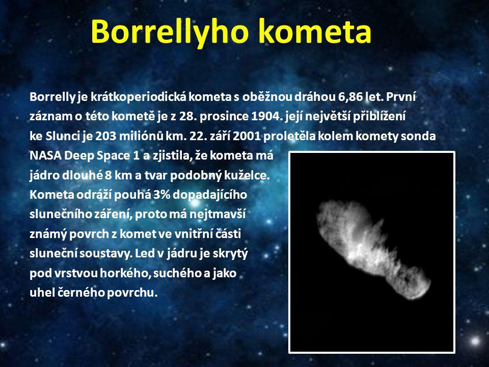 Borrellyho kometa Borrelly je krátkoperiodická kometa s oběžnou dráhou 6,86 let. První záznam o této kometě je z 28. prosince 1904. její největší přib