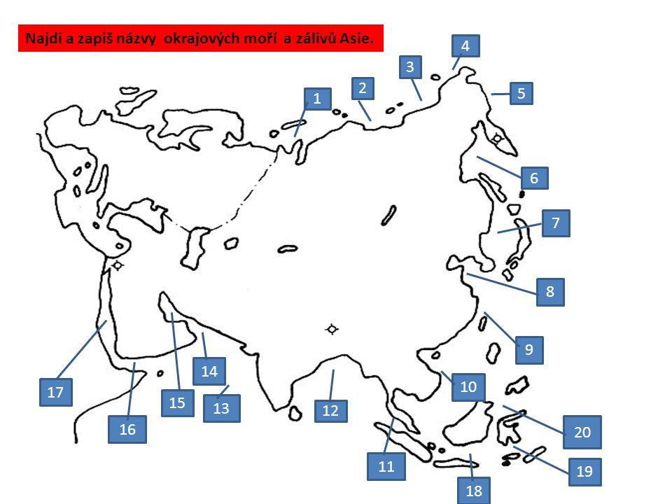 Najdi a zapiš názvy okrajových moří a zálivů Asie. 1 2 3 4 5 6 7 8 9 10 11 12 13 14 15 16 17 18 19 20