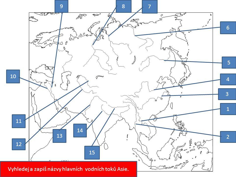 Vyhledej a zapiš názvy hlavních vodních toků Asie. 1 2 3 4 5 6 7 89 10 11 12 13 14 15