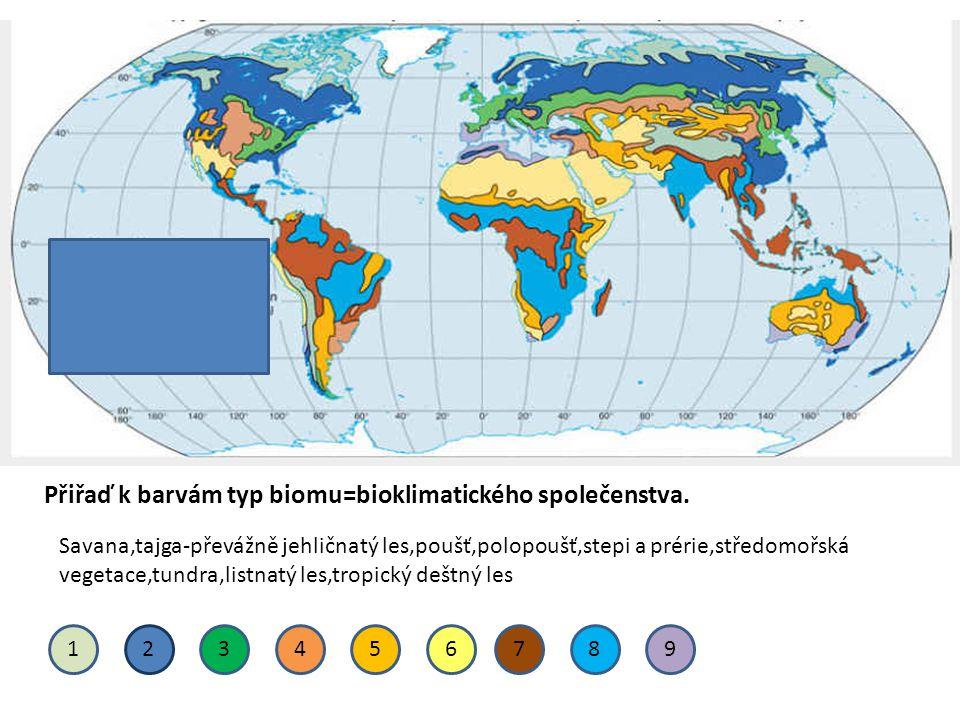Přiřaď k barvám typ biomu=bioklimatického společenstva. Savana,tajga-převážně jehličnatý les,poušť,polopoušť,stepi a prérie,středomořská vegetace,tund