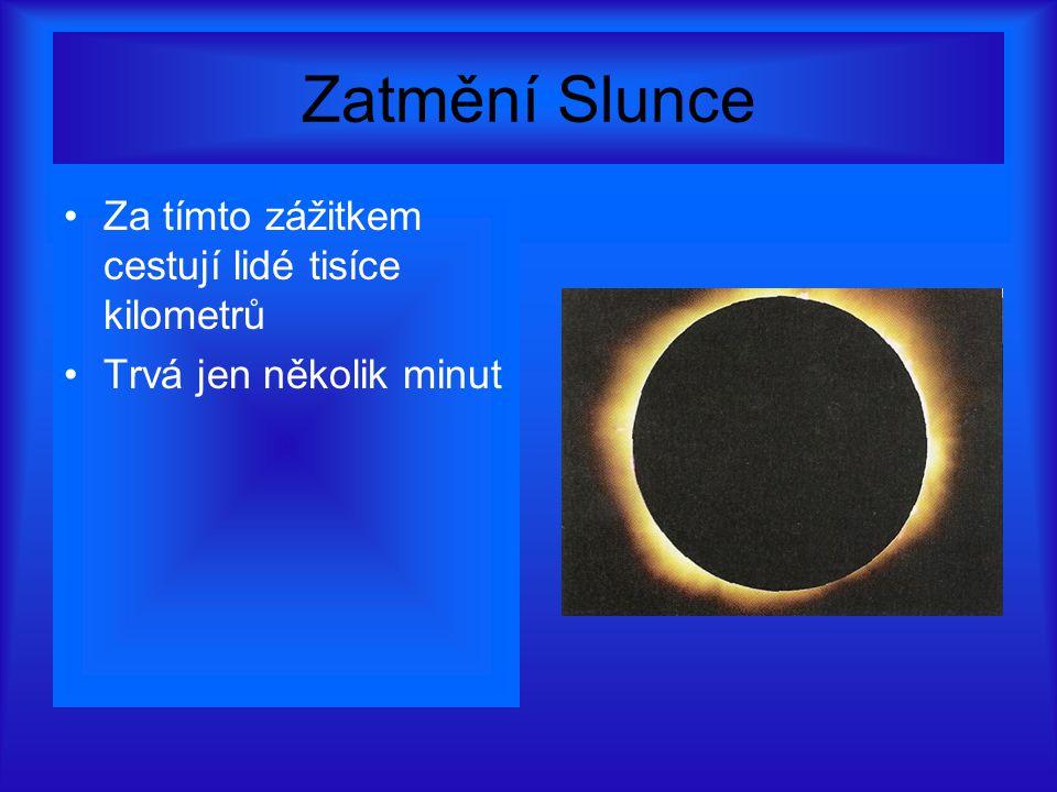 Zatmění Slunce Za tímto zážitkem cestují lidé tisíce kilometrů Trvá jen několik minut