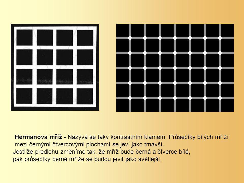 Hermanova mříž - Nazývá se taky kontrastním klamem. Průsečíky bílých mříží mezi černými čtvercovými plochami se jeví jako tmavší. Jestliže předlohu zm