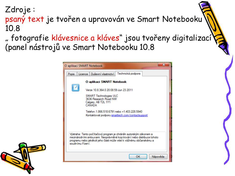"""Zdroje : psaný text je tvořen a upravován ve Smart Notebooku 10.8 """" fotografie klávesnice a kláves"""" jsou tvořeny digitalizací (panel nástrojů ve Smart"""