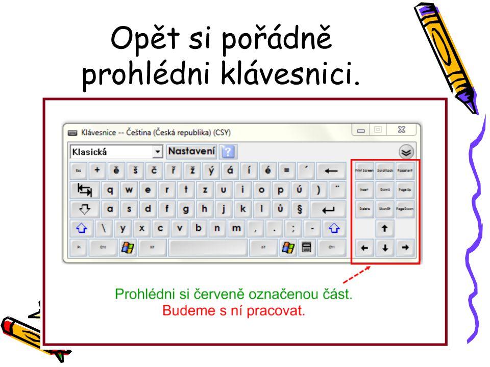 Opět si pořádně prohlédni klávesnici.