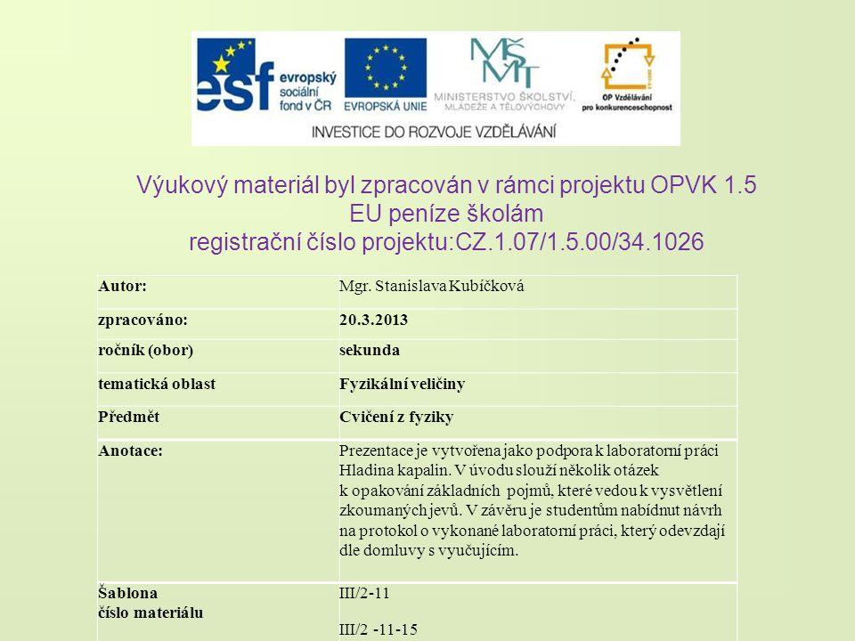 Výukový materiál byl zpracován v rámci projektu OPVK 1.5 EU peníze školám registrační číslo projektu:CZ.1.07/1.5.00/34.1026 Autor:Mgr.