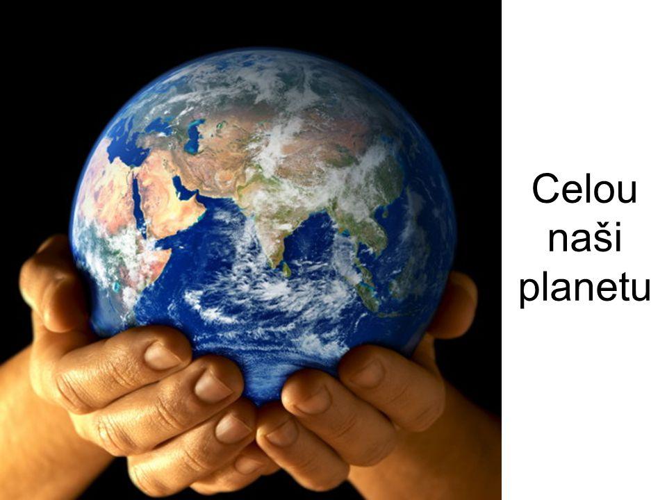 Celou naši planetu