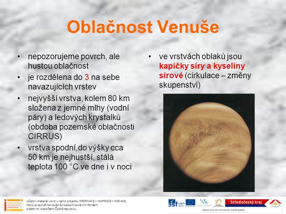 Oblačnost Venuše nepozorujeme povrch, ale hustou oblačnost je rozdělena do 3 na sebe navazujících vrstev nejvyšší vrstva, kolem 80 km složena z jemné