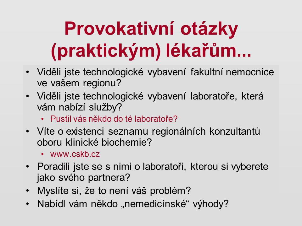 Provokativní otázky (praktickým) lékařům... Viděli jste technologické vybavení fakultní nemocnice ve vašem regionu? Viděli jste technologické vybavení
