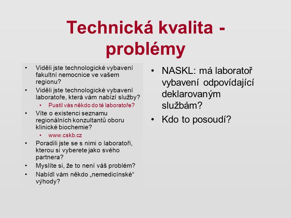 Technická kvalita - problémy Viděli jste technologické vybavení fakultní nemocnice ve vašem regionu? Viděli jste technologické vybavení laboratoře, kt