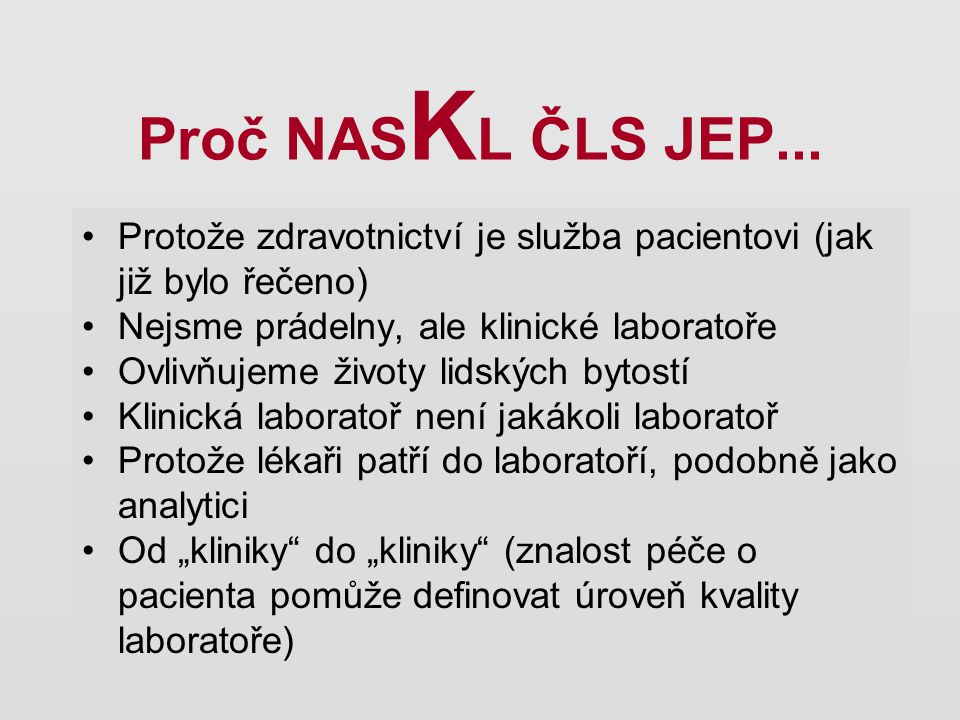 Proč NASK L ČLS JEP...