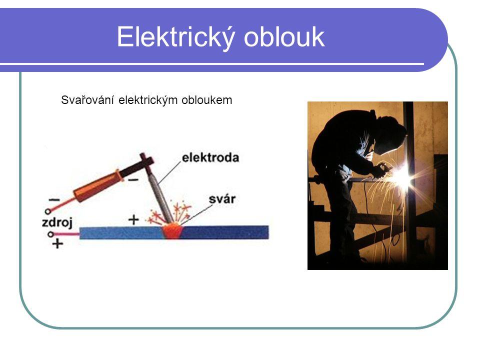 Elektrický oblouk Svařování elektrickým obloukem