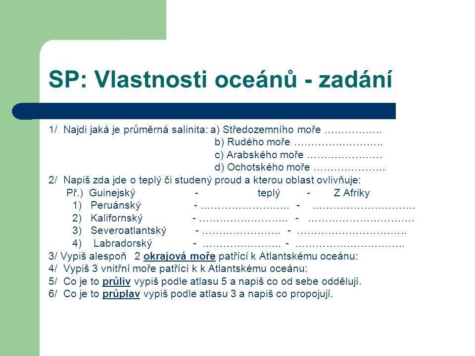 SP: Vlastnosti oceánů - zadání 1/ Najdi jaká je průměrná salinita: a) Středozemního moře ……………..