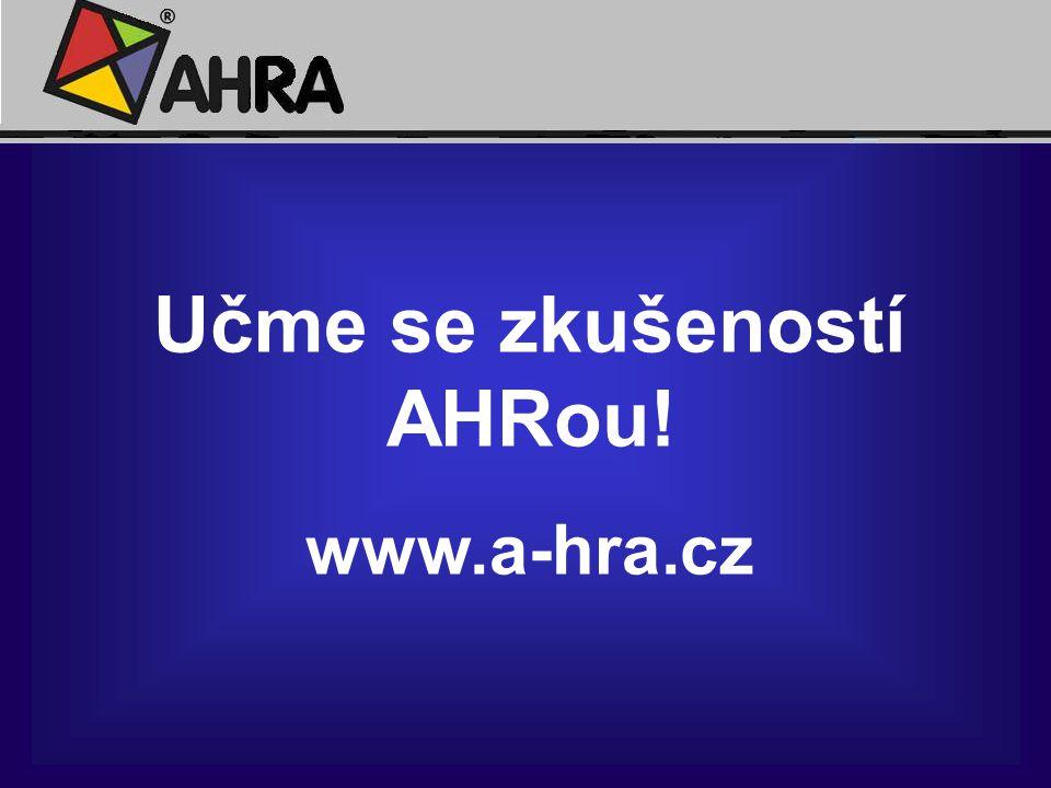 Učme se zkušeností AHRou! www.a-hra.cz
