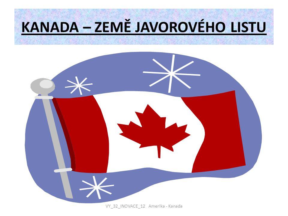 KANADA – ZEMĚ JAVOROVÉHO LISTU VY_32_INOVACE_12 Amerika - Kanada