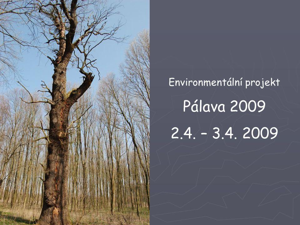 Environmentální projekt Pálava 2009 2.4. – 3.4. 2009