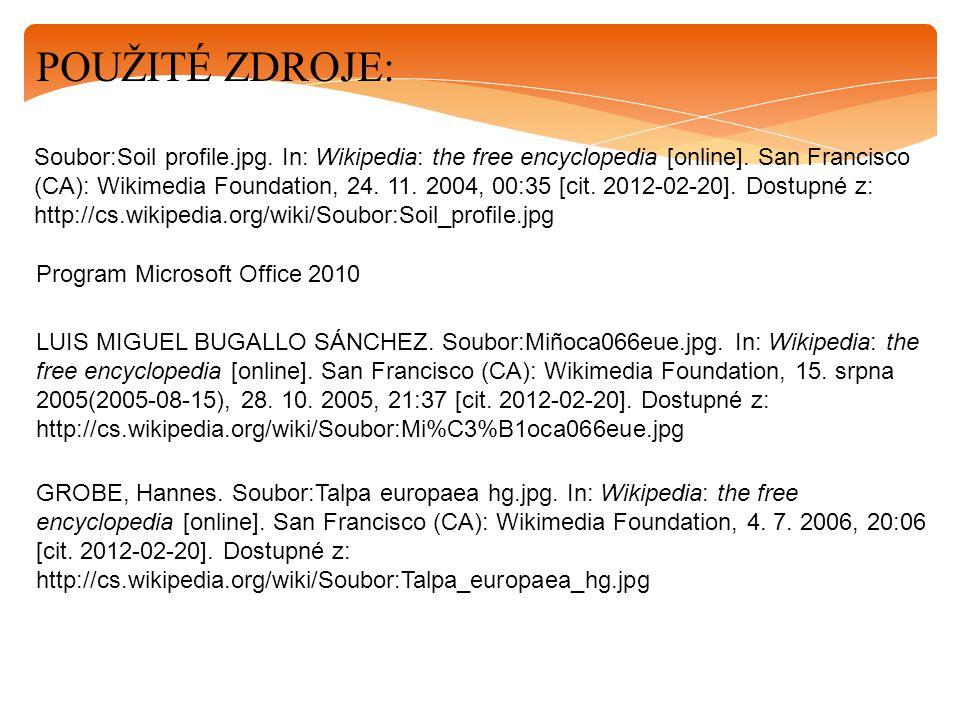 POUŽITÉ ZDROJE: Soubor:Soil profile.jpg. In: Wikipedia: the free encyclopedia [online]. San Francisco (CA): Wikimedia Foundation, 24. 11. 2004, 00:35