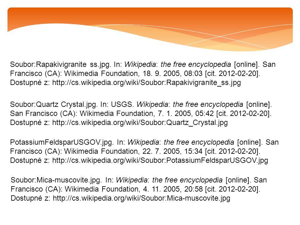 Soubor:Rapakivigranite ss.jpg. In: Wikipedia: the free encyclopedia [online]. San Francisco (CA): Wikimedia Foundation, 18. 9. 2005, 08:03 [cit. 2012-