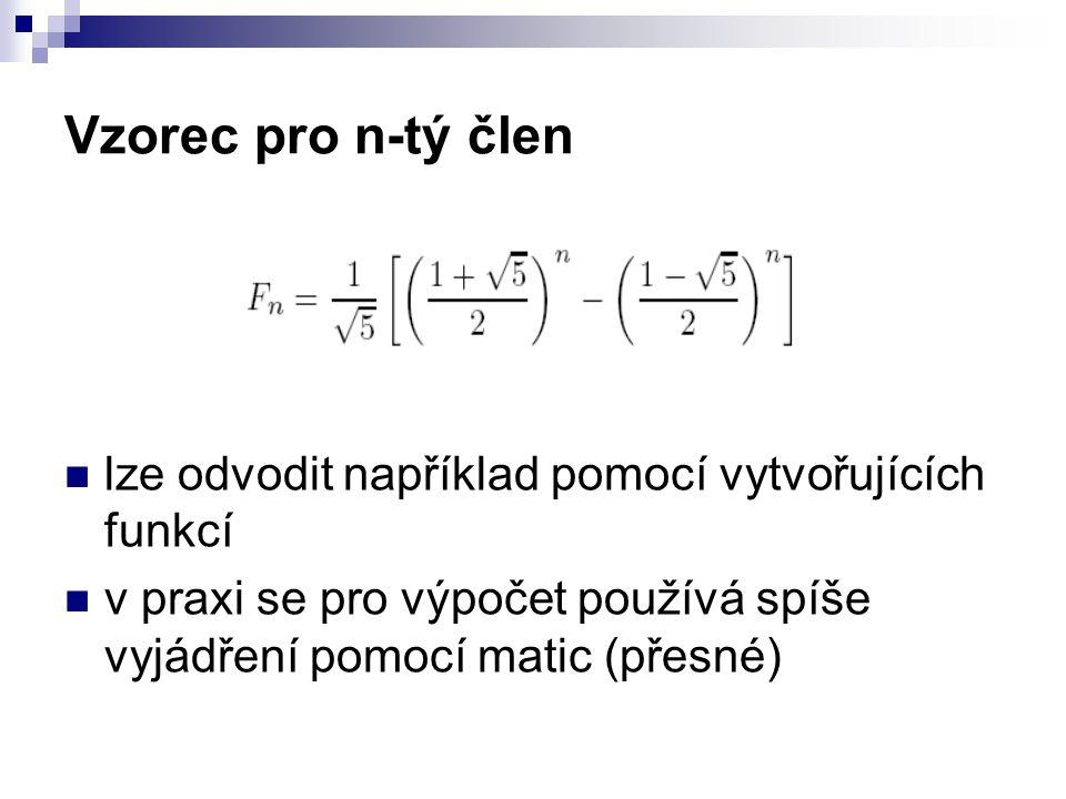 lze odvodit například pomocí vytvořujících funkcí v praxi se pro výpočet používá spíše vyjádření pomocí matic (přesné) Vzorec pro n-tý člen