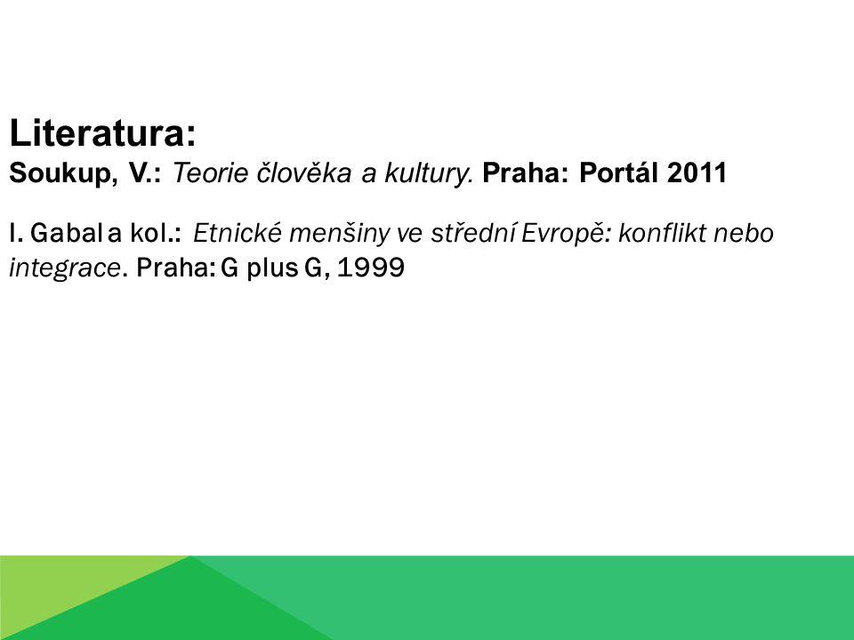 Literatura: Soukup, V.: Teorie člověka a kultury. Praha: Portál 2011 I.