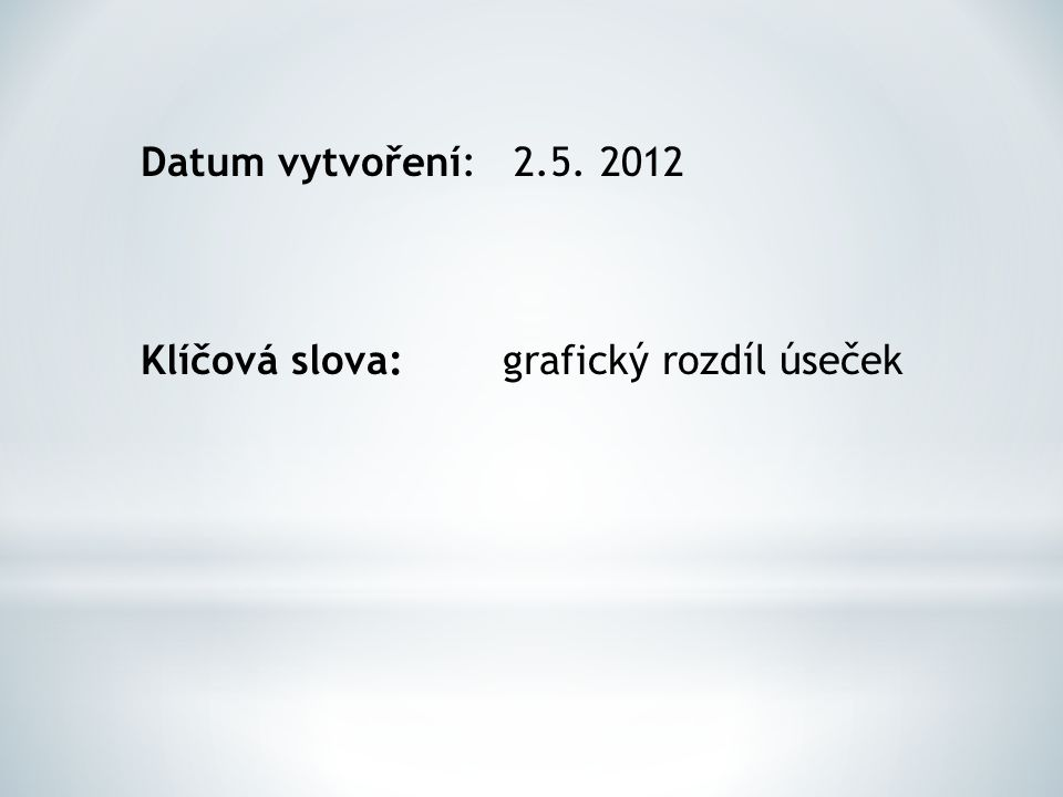 Datum vytvoření: 2.5. 2012 Klíčová slova: grafický rozdíl úseček