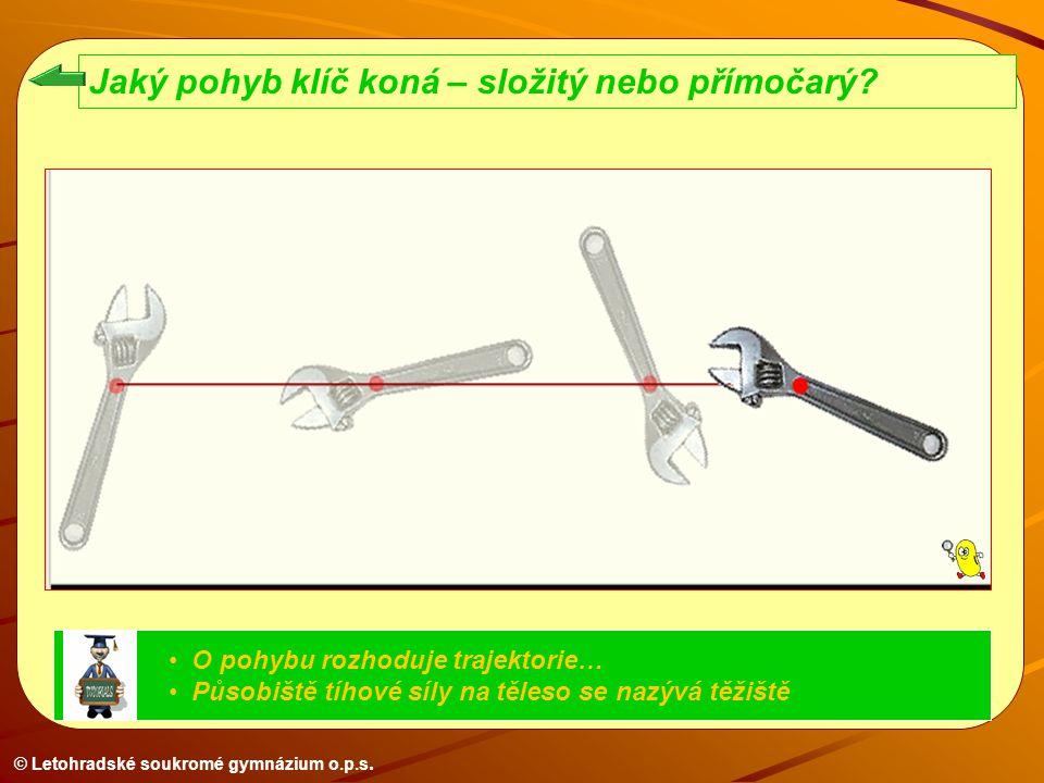 Jaký pohyb klíč koná – složitý nebo přímočarý? O pohybu rozhoduje trajektorie… Působiště tíhové síly na těleso se nazývá těžiště
